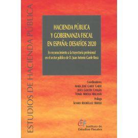 Hacienda pública y gobernanza fiscal en España: Desafíos 2020. En reconocimiento a la trayectoria profesional en el sector público de D. Juan Antonio Garde Roca
