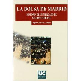 Bolsa de Madrid, La. Historia de un Mercado de Valores Europeo.