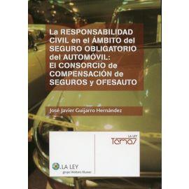 Responsabilidad Civil en el Ambito del Seguro Obligatorio del Automóvil: El Consorcio de Compensación de Seguros y Ofesauto.