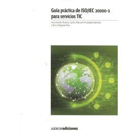 Guía Práctica de la Norma UNE-ISO/IEC 20000-1 para Servicios TIC
