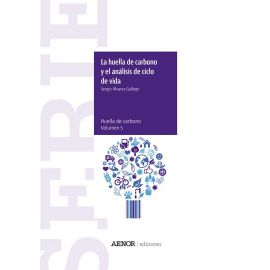 Huella de Carbono y el Análisis de Ciclo de Vida                                                     Serie Huella de Carbono. Volumen 5