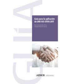 Guía para la Aplicación de UNE-ISO 37001: 2017