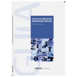 Guía para la Aplicación de UNE-EN ISO/IEC 17025:2017. Requisitos generales para la competencia, imparcialidad y operación coherente de los laboratorios.