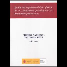 Evaluación Experimental de la Eficacia de los Programas Psicológicos de Tratamiento Penitenciario. Premio Nacional Victoria Kent Año 2012