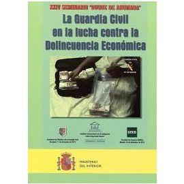 """""""XXIV Seminario """"""""Duque de Ahumada"""""""" La Guardia Civil en la"""" Lucha contra la Delincuencia Económica"""