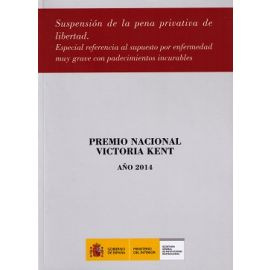 Suspensión de las Pena Privativa de Libertad Especial Referencia al Supuesto por Enfermedad muy Grave con Padecimientos Incurables