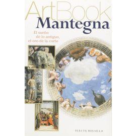 Mantegna. ArtBook. El sueño de lo antiguo, el oro de la corte.