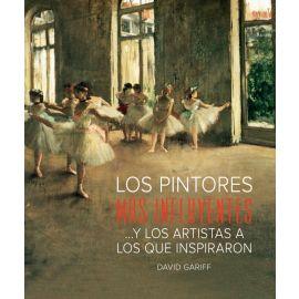 Pintores más Influyentes, Los...y los artistas a los que inspiraron.