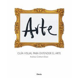 Arte. Guía Visual para Entender el Arte.