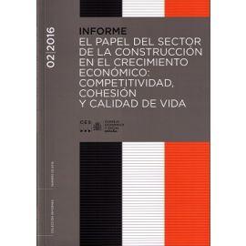 Informe 02/2016 El Papel del Sector de la Construcción en el Crecimiento Económico: Competitividad, Cohesión y Calidad de Vida