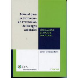 Manual para la Formación en Prevención de Riesgos Laborales.                                         Especialidad Higiene Industrial 2009