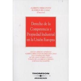 Derecho de la Competencia y Propiedad Industrial en la Unión Europea. REIMPRESION 2008.