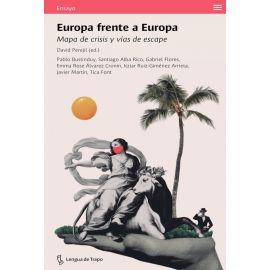 Europa frente a Europa. Mapa de crisis y vías de escape
