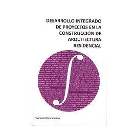Desarrollo Integrado de Proyectos en la Construcción de Arquitectura Residencial