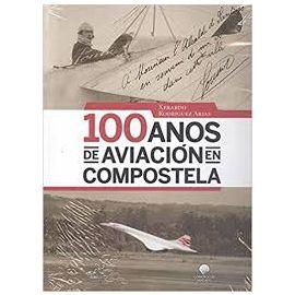100 Años de Aviación en Compostela