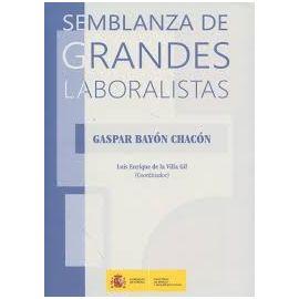 Semblanza de Grandes Laboralistas. Gaspar Bayón Chacón
