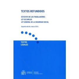 Textos Refundidos. Estatuto de los Trabajadores. Ley de Empleo. Ley General de la Seguridad Social 2016