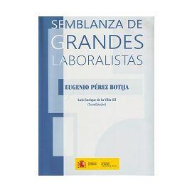 Semblanza de Grandes Laboralistas. Eugenio Pérez Botija