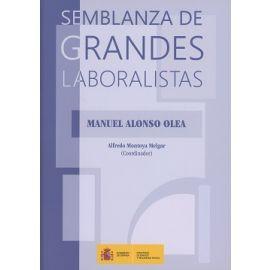Semblanza de Grandes Laboralistas. Manuel Alonso Olea