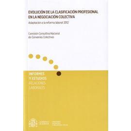 Evolución de la Clasificación Profesional en la Negociación Colectiva. Adaptación a la Reforma Laboral 2012