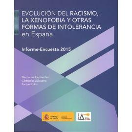 Evolución del Racismo, la Xenofobia y otras Formas de Intolerancia en España (Informe-Encuesta 2015)