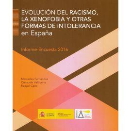 Evolución del Racismo, la Xenofobia y otras Formas de Intolerancia en España. (Informe-Encuesta 2016)