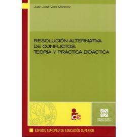 Resolución Alternativa de Conflictos. Teoría y Práctica Didáctica.