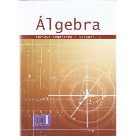 Algebra, Vol. I.