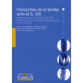 Horizontes de la Familia ante el S. XXI Reflexiones con Motivo del XXV Aniversario del Instituto Universitario de la Familia