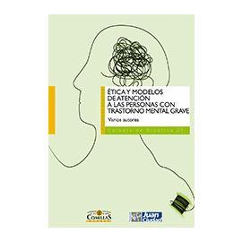 Etica y Modelos de Atención a las Personas con Trastorno Mental Grave.