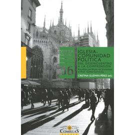 Iglesia-Comunidad Política Del Desencuentro a la Comprensión. Estudios Jurídicos en Homenaje al Prof. Carlos Corral,