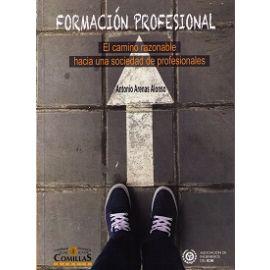 Formación Profesional: el Camino Razonable Hacia una Sociedad de Profesionales
