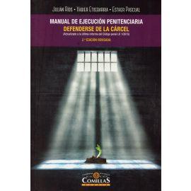 Manual de Ejecución Penitenciaria. Defenderse de la Cárcel