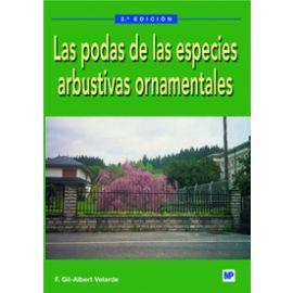 Podas de las Especies Arbustivas Ornamentales, Las  2ª Edic.