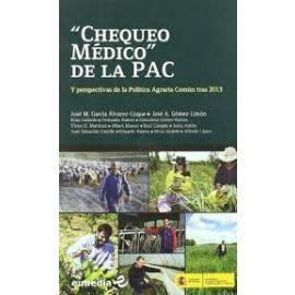Chequeo Médico de la PAC Y Perspectivas de la Política Agracia Común tras 2013