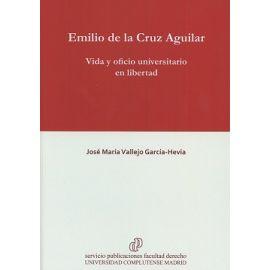 Emilio de la Cruz Aguilar Vida y Oficio Universitario en Libertad