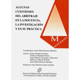 Algunas Cuestiones del Arbitraje en la Docencia, la Investigación y en su Práctica