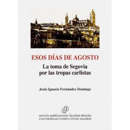 Esos Días de Agosto: La Toma de Segovia por las                                                      Tropas