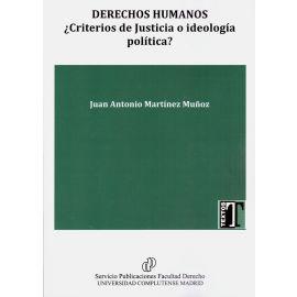 Derechos Humanos. ¿Criterios de Justicia o ideología política?