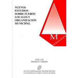 Nuevos estudios sobre fueros locales y organización municipal