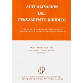 Actualización del pensamiento jurídico. Conferencias y recensiones en torno al X Congreso Internacional de las Academias jurídicas Iberoamericanas