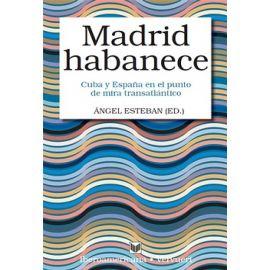 Madrid habanece. Cuba y España en el punto de mira Ttansatlántico