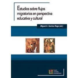 Estudios sobre Flujos Migratorios en Perspectiva Educativa y Cultural.
