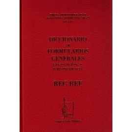 Diccionario de Formularios Generales, 57. REC-REF. Legislación y Jurisprudencia