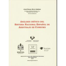 Análisis Crítico del Sistema Nacional Español de Arbitraje de Consumo.