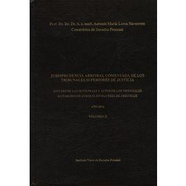 Jurisprudencia Arbitral Comentada de los Tribunales Superiores de Justicia. Vol. III, Año 2013. 2 Tomos