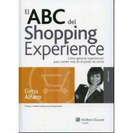 ABC del Shopping Experience, El. Cómo Generar Experiencias para Vender más en el Punto de Venta.