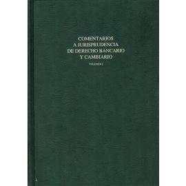 Comentarios a Jurisprudencia de Derecho Bancario y Cambiario. 2 Tomos