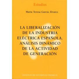 Liberalización de la Industria Eléctrica Española Análisis Dinámico de la Actividad de Generación.