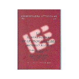 Nuevas Formas de Gestión Sanitaria Modelo Alcira, Las. + CD- ROM. Comunidades autónomas. Mayo 2007.